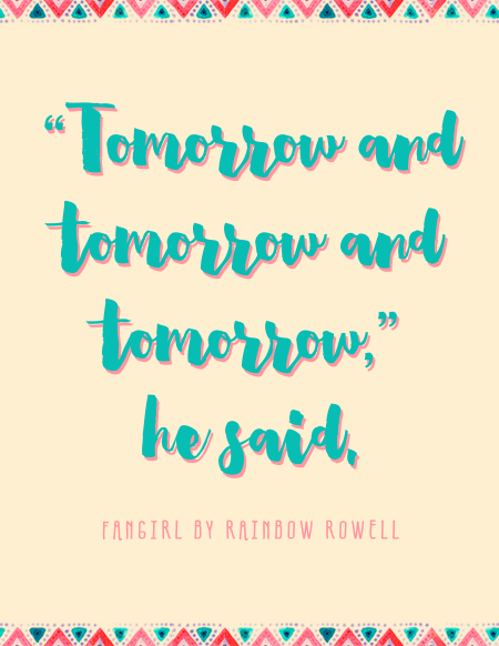 Fangirl Quote - Tomorrow